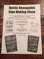 RUSTIC RENEGADE SIGN MAKING FUNDRAISER