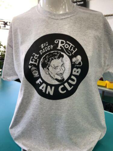 NEW ED BIG DADDY ROTH FAN CLUB T SHIRT RAT FINK S M L XL