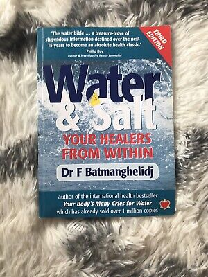 Water & Salt Your Healers From Within Dr F Batmanghelidj Third Edition
