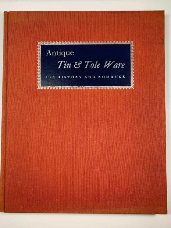 Antique Tin & Tole Ware By Mary Earle Gould First Edition 1958