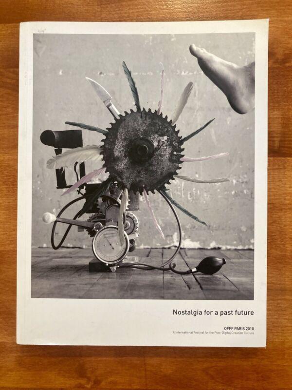 OFFF Paris 2010 Book Art Auction Catalogue Nostalgia For A Past Future
