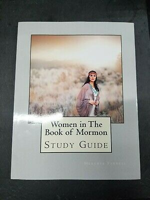 Women in the Book of Mormon Study Guide: By Farrell, Heather