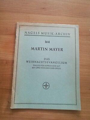 Noten. Mayer. Das Weihnachtsevangelium. Partitur und Stimmen.
