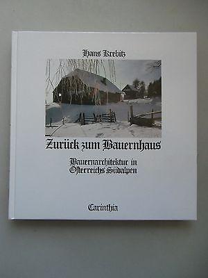 Zurück zum Bauernhaus Bauernarchitektur in Österreichs Südalpen 1985 Architektur
