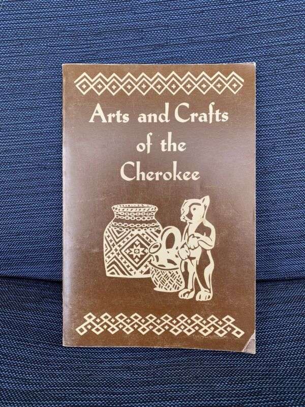 Arts and Crafts of the Cherokee by Rodney L. Leftwich