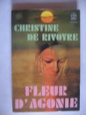 Fleur d'agonie de Christine de Rivoyre