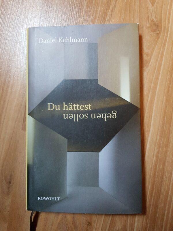 Daniel Kehlmann Du Hättest Gehen Sollen