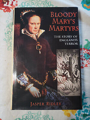 Bloody Mary's Martyrs: The Story of England's Terror by Jasper Ridley HC (The Bloody Mary Story)