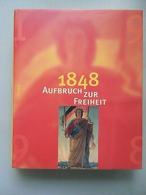 1848 Aufbruch zur Freiheit Ausstellung ... 150jährigen Jubiläum Revolution 1998