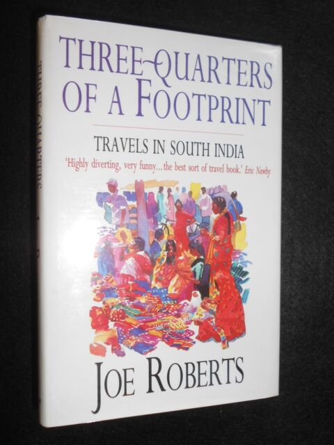 Three-Quarters of a Footprint: Travels in South India by Joe Roberts 1994-1st HB