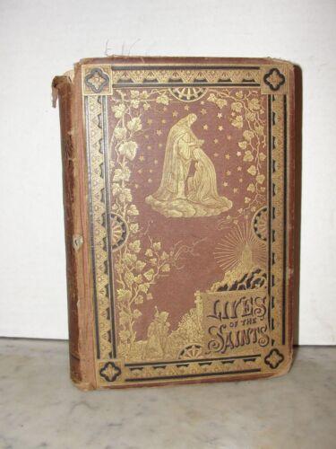 """ANTIQUE BOOK - """"LIVES OF THE SAINTS"""" 1879?"""