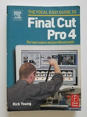 New Final Cut - Final Cut Pro 4 : For New Users and Professionals by Rick Young