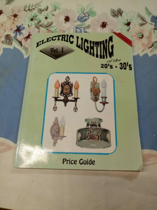 Electric Lighting of the 20s & 30s Volume 2 by James Black 2001 6th printing