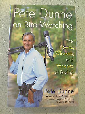 Pete Dunne on Bird Watching : The How-To, Where-To, and When-To of Birding SC