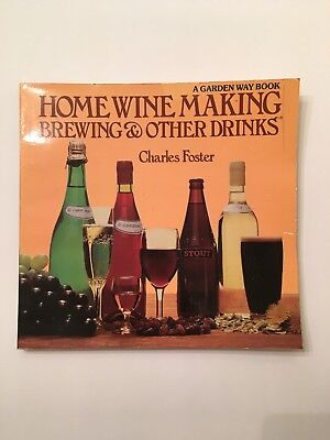 Home Wine Making, Brewing and Other Drinks Foster