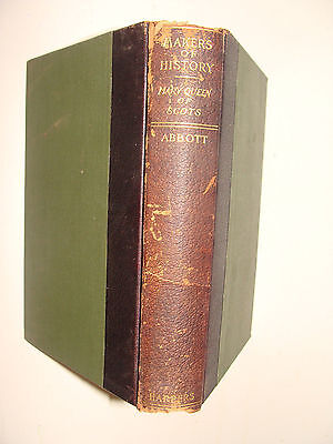 Mary Queen Of Scots  By Jacob Abbott 1901 Makers Of History