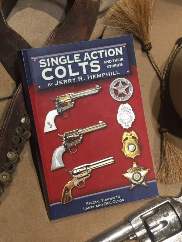 """""""Single Action Colts And Their Stories"""" By Jerry Hemphill Reference Book"""