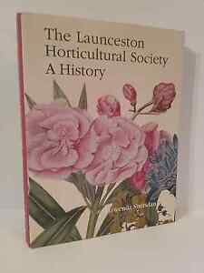 The Launceston Horticultural Society A History Lindisfarne Clarence Area Preview