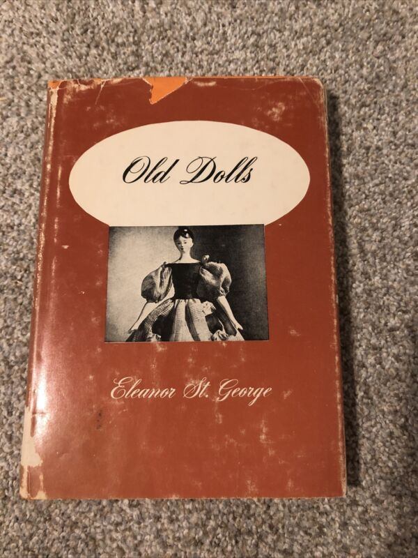 Vintage- Old Dolls by Eleanor St. George- Copyright 1950