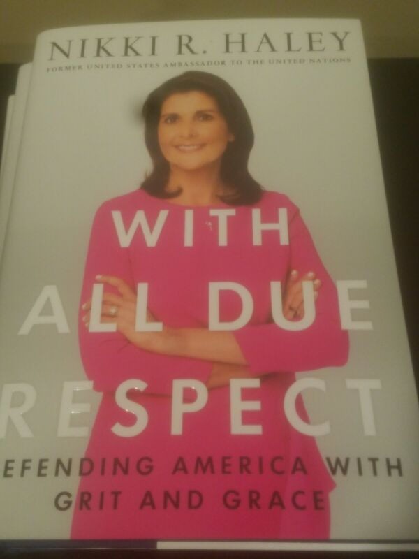 nikki haley signed book autographed with all due respect 1st edition auto hc