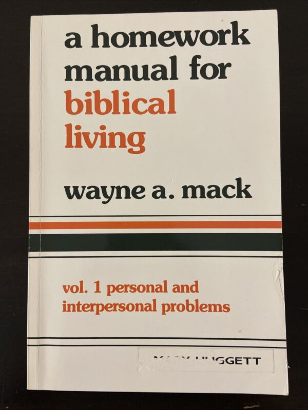 Homework Manual For Biblical Living : Personal And Interpersonal Problems