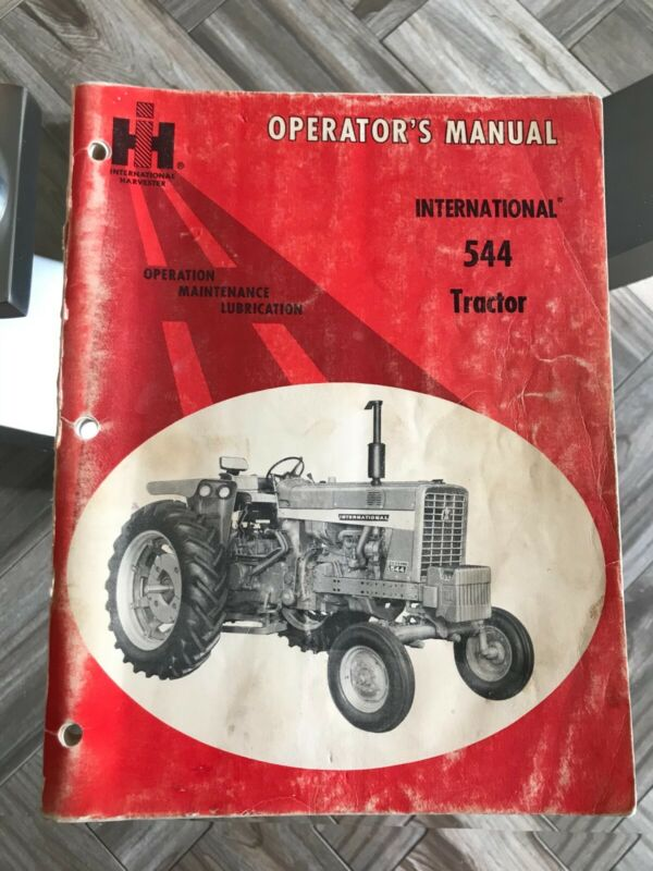 INTERNATIONAL 544 TRACTORS OPERATORS MANUAL
