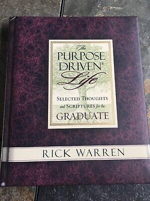The Purpose Driven Life Selected Thoughts and Scriptures for the Graduate, Rick - Graduation Scriptures