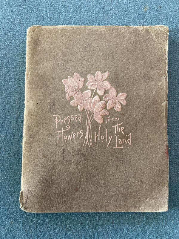 Vintage Pressed Flowers From The Holy Land Book 1899