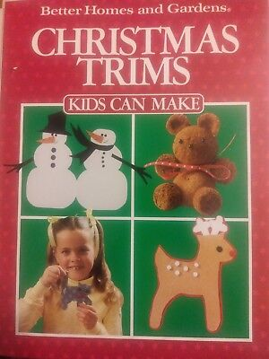 Christmas Trims Kids Can Make by Better Homes and Gardens 1989 Hardback (Best Christmas Crafts For Kids)