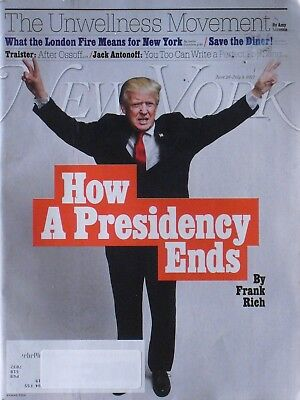 DONALD TRUMP - HOW A PRESIDENCY ENDS June 26, 2017 NEW YORK Magazine