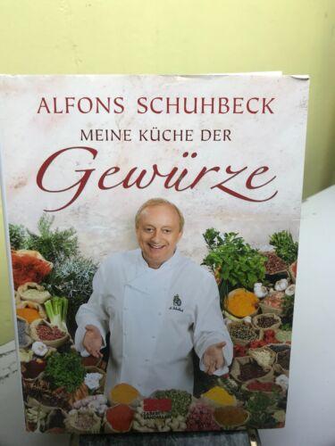 ALFONS SCHUHBECK: MEINE KUCHE DER GEWURZE, HARDCOVER, GERMAN EDITION (bb)