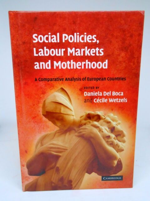 Social Policies Labour Markets and Motherhood HG078 AA 05