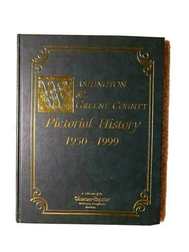 WASHINGTON & GREENE COUNTY PA PICTORIAL HISTORY 1950-1999 Observer Reporter PA