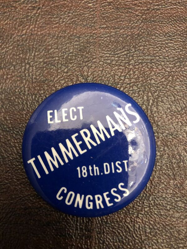 """c. 1970s Pin-back Button ELECT TIMMERMAMS 18th District CONGRESS 1.75"""""""