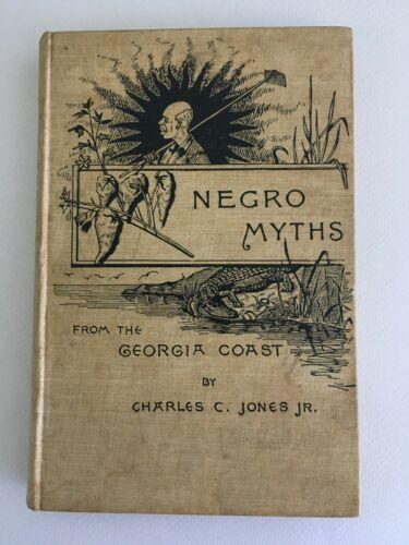 NEGRO MYTHS from GEORGIA COAST Charles C. Jones Jr 1888 GULLAH African American