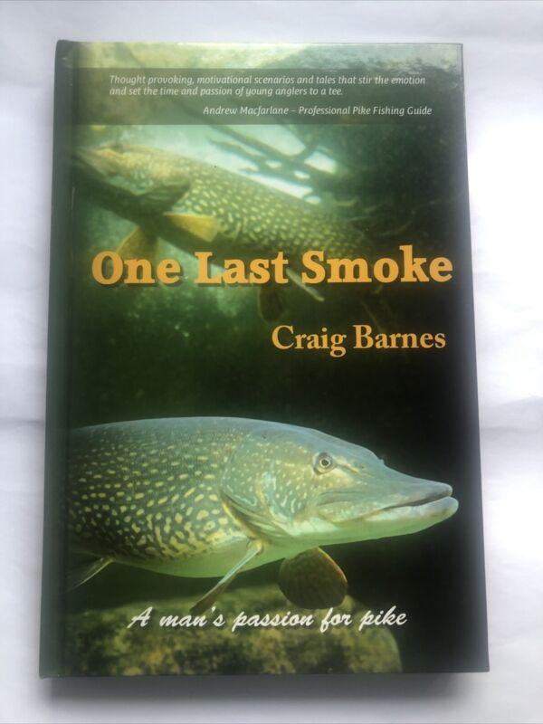 Pike Fishing Books ONE LAST SMOKE by CRAIG BARNES. Pike Fishing Hardback Book