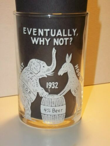 """NOS 1932 ROOSEVELT-HOOVER """"EVENTUALLY, WHY NOT?"""" 4% BEER Drinking GLASS GOP Dem"""