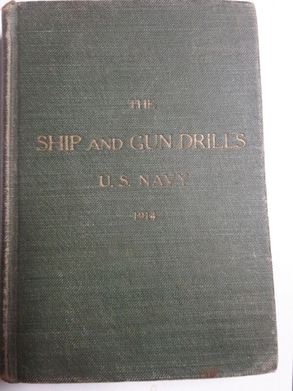 The Ship and Gun Drills, U.S. NAVY 1914 Josephus Daniel