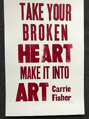 Carrie Fisher Broken Heart Quote Art Print Poster Signed by Artist LE x/200