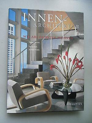 Innenarchitektur Wie Architekten wohnen 1997