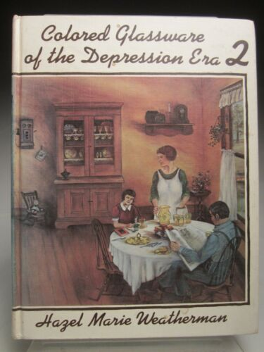 Colored Glassware of the Depression Era 2 By Hazel Marie Weatherman 2nd Printing