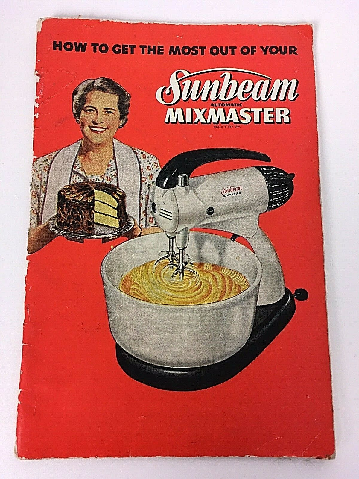 1950 Recipes How To Get The Most Out Of Your Sunbeam Mixmaster Booklet Baking  - $6.95