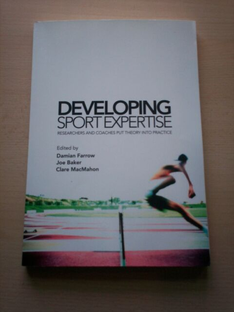 Developing Sport Expertise: Researchers and Coaches put Theory into Practice