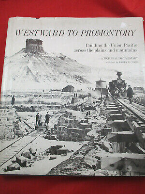 - Westward to Promontory Building Union Pacific Railroad Barry B. Combs Train Book