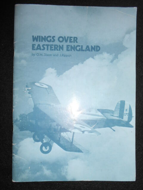 Wings Over Eastern England by G M Dixon & J Rippon - 1980-1st, RAF/RFC, WWI/WWII