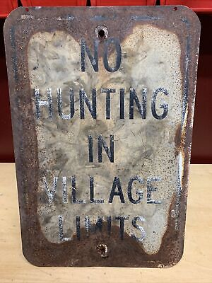 """⭐️ Vintage No Hunting In Village Limits Sign 12""""x18"""" [GREAT PATINA] ⭐️"""