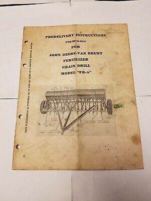 Predelivery Instructions John Deere-van Brunt Fertilizer Grain Drill Model Fb-a