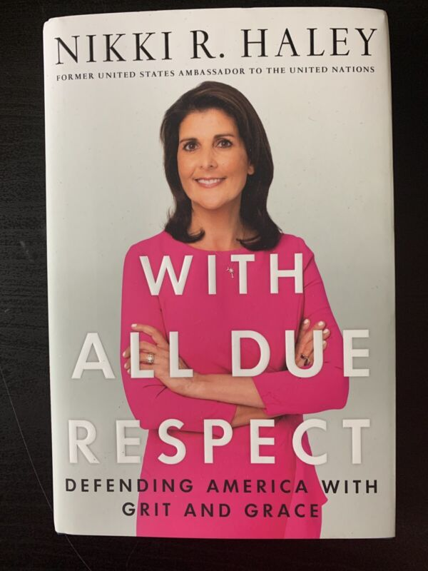 NIKKI HALEY WITH ALL DUE RESPECT SIGNED FIRST 1ST EDITION FREE SHIPPING