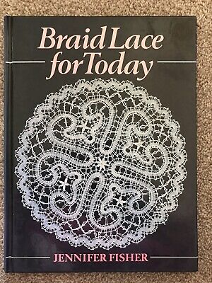 Braid Lace For Today, Lacemaking Book By Jennifer Fisher, Very Good Condition