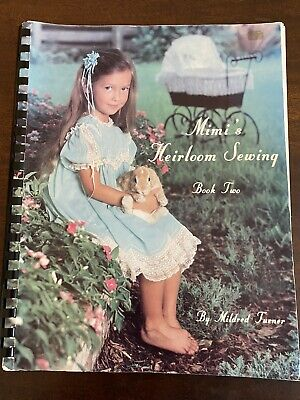 Mimi's Heirloom Sewing Book Two by Mildred Turner Children's Victorian Fashion